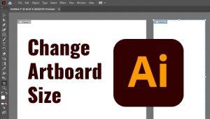 How to Change Adobe Illustrator Artboard Size