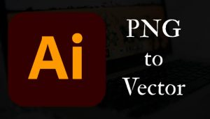 How to Convert a PNG to Vector in Illustrator CC